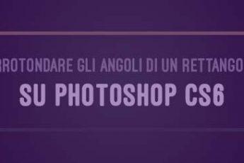 arrotondare gli angoli di un rettangolo su photoshop